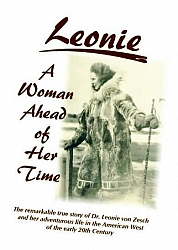Leonie, A Woman Ahead of Her Time is available in the Gift Shop at the Tehachapi Museum.
