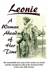"""Leonie, A Woman Ahead of Her Time"" is available again at the Tehachapi Museum Gift Shop."